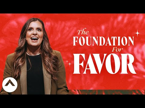 The Foundation For Favor  Holly Furtick  Elevation Church