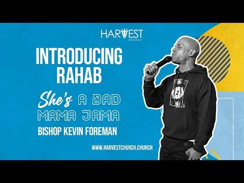 She's A Bad Mama Jama - Introducing Rahab - Bishop Kevin Foreman
