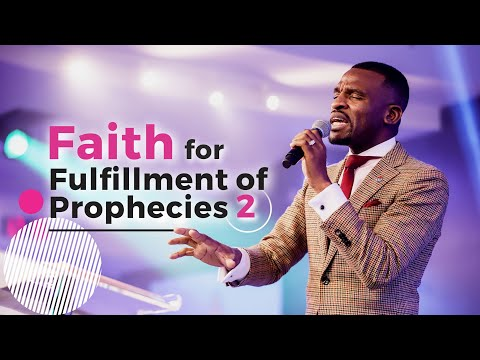 ENGAGING THE POWER OF FAITH FOR FULFILMENT OF PROPHECY - 2  ISAAC OYEDEPO