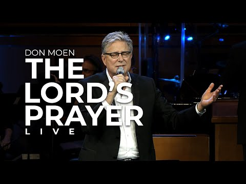 Don Moen - The Lord's Prayer (Live)