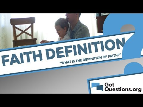 What is the definition of faith?