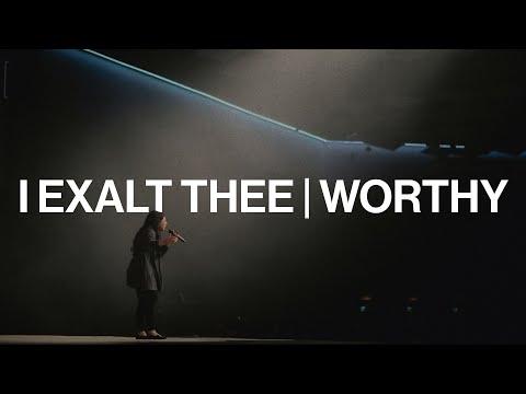 I Exalt Thee  Worthy (Medley)