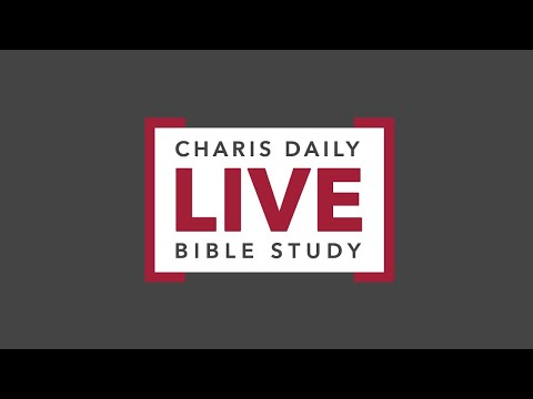 Charis Daily Live Bible Study: Wisdom - Pastor Duane Sheriff - March 15, 2021