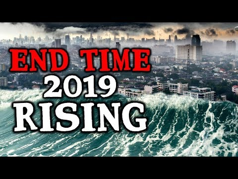 Breaking End Time 2019: Something Biblical is Happening - Global Waves Stronger Than Ever!!