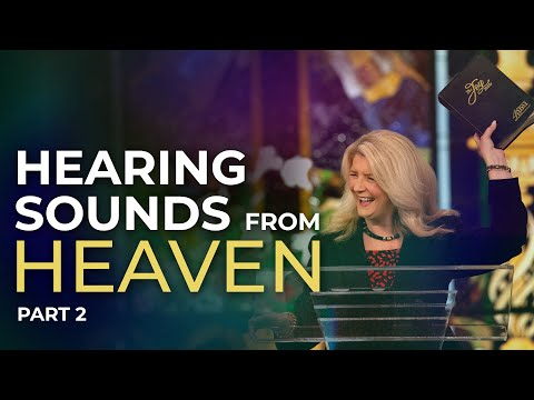 Hearing Sounds From Heaven Part 2  Cathy Duplantis (October 18, 2020)