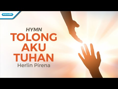 Tolong Aku Tuhan - Hymn - Herlin Pirena (with lyric)