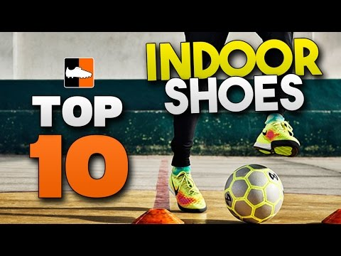 Top 10 Futsal Shoes Best Indoor Football & Soccer Trainers - UCs7sNio5rN3RvWuvKvc4Xtg