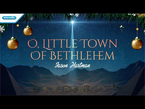 O Little Town Of Bethlehem - Jason Hartman (with lyric)