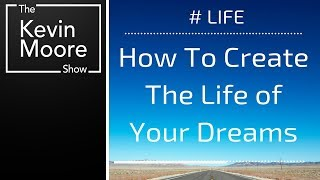 Creating The Life Of Your Dreams And The Keys To Unleashing Your  Amazing Potential
