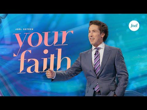 Your Faith  Joel Osteen