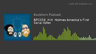 BPC058: H.H. Holmes America's First Serial Killer