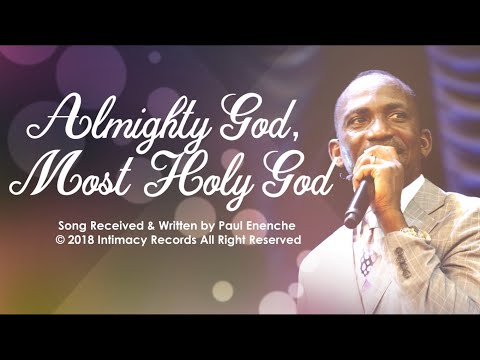 ALMIGHTY GOD, MOST HOLY GOD - O NYAME EE (O MY FATHER) - TWI (GHANA) - Dr Paul Enenche