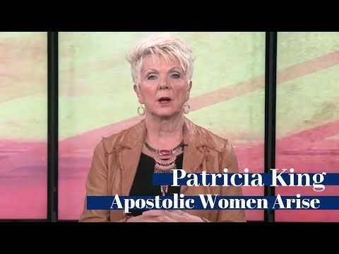 Patricia King - Apostolic Women Arise