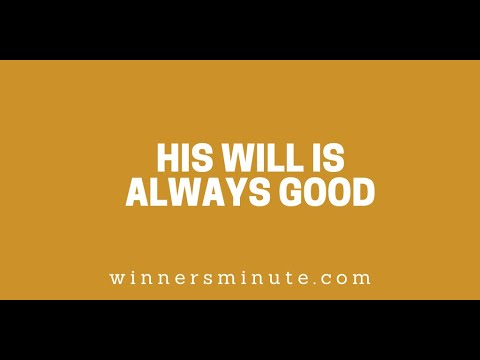 His Will Is Always Good // The Winner's Minute With Mac Hammond