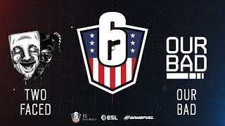 Two Faced vs. Our Bad  |  Rainbow Six: US Nationals - 2019 | Stage 2 | Week 4 | Western Conference T