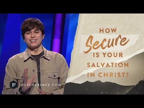 How Secure Is Your Salvation In Christ?  Joseph Prince