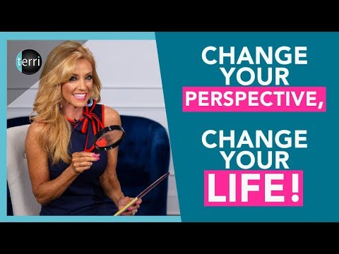 Change Your Perspective, Change Your Life!