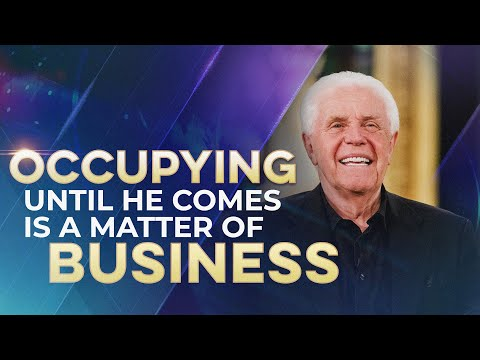 Occupying Until He Comes Is A Matter of Business (April 26,2020)  Jesse Duplantis