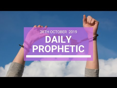 Daily Prophetic 28 October 2019 Word 4