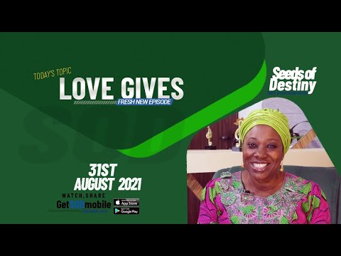 SEEDS OF DESTINY  TUESDAY 31 AUGUST, 2021