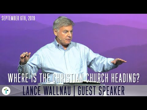 Where The Christian Church Is Heading  Lance Wallnau  Sojourn Church Carrollton Texas