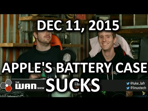 The WAN Show - iPhone Battery Case FAIL and Troll Insurance - Dec 11, 2015 - UCXuqSBlHAE6Xw-yeJA0Tunw