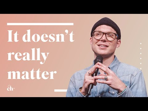 It Doesn't Really Matter // Judah Smith