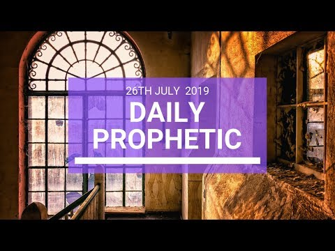 Daily Prophetic 26 July 2019 Word 3