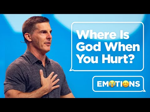 Where is God When You Hurt - Emotions Part 1