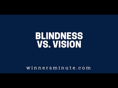 Blindness vs. Vision  The Winner's Minute With Mac Hammond
