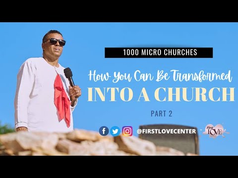 1000 Micro Churches: How You Can Be Transformed Into A Church - Part 2  Dag Heward-Mills