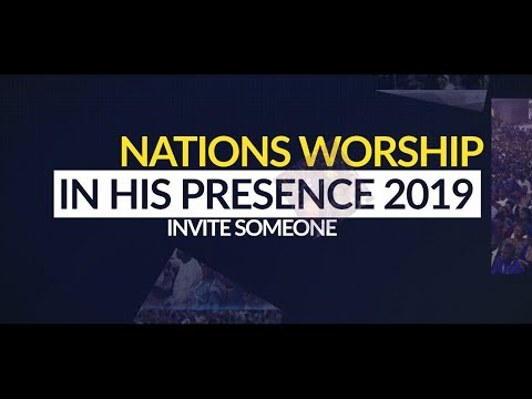 NATIONS WORSHIP IN HIS PRESENCE