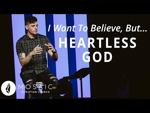 I Want to Believe, But...  Heartless God  Matthew 11