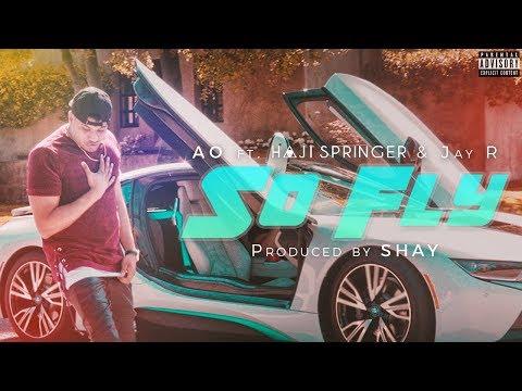 SO FLY LYRICS - AO feat. Haji Springer & Jay R