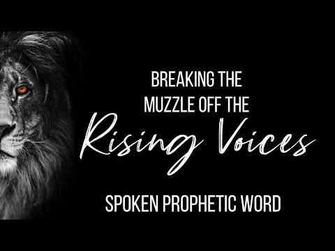 SPOKEN PROPHETIC WORD // Breaking the MUZZLE off the rising voices & shaking off fear!