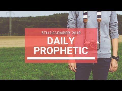 Daily Prophetic 5 December 4 of 4