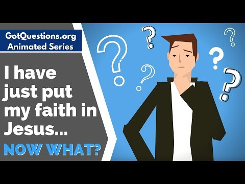 I have just put my faith in Jesus...now what?