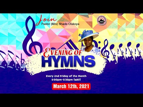 EVENING OF HYMNS WITH PASTOR (MRS) SHADE OLUKOYA 12-03-21