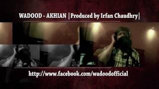WADOOD - AKHIAN  |Produced by Irfan Chaudhry| - irfanchaudhry , Pop