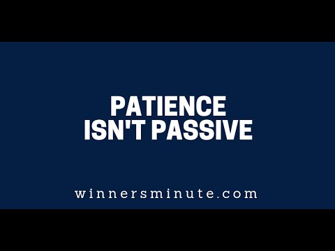 Patience Isnt Passive  The Winner's Minute With Mac Hammond