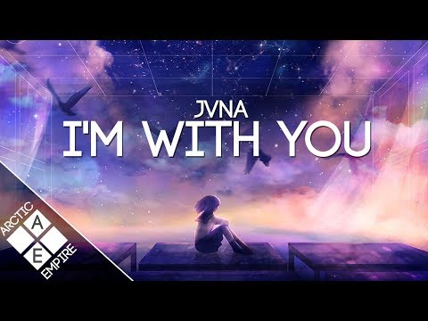 JVNA - I'm With You | Melodic Dubstep - UCpEYMEafq3FsKCQXNliFY9A