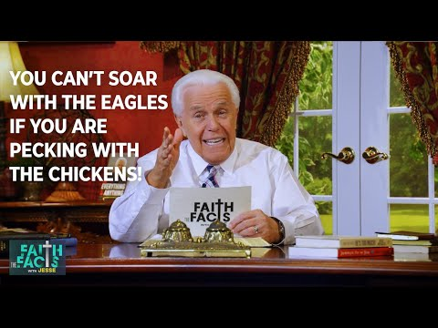 Faith the Facts:You Cant Soar With The Eagles If You Are Pecking With The Chickens Jesse Duplantis