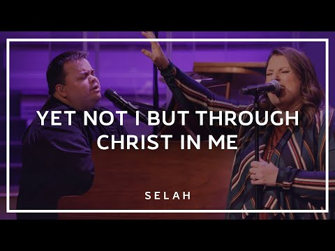 Selah - Yet Not I But Through Christ In Me (Official Live Video)