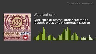 QBs, special teams, under the radar, favorite week one memories (8/22/19)