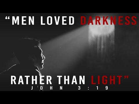 Men Loved Darkness Rather Than Light - Carter Conlon