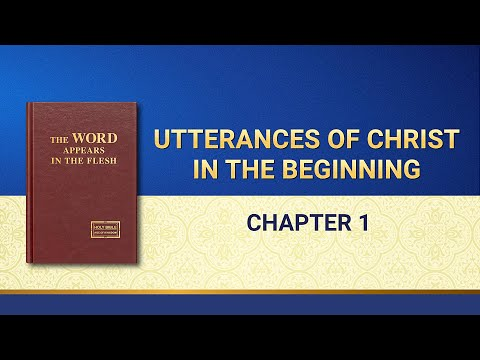 The Word of God  Utterances of Christ in the Beginning: Chapter 1