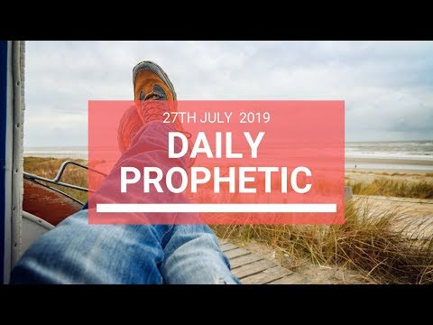 Daily Prophetic 27 July 2019 Word 6