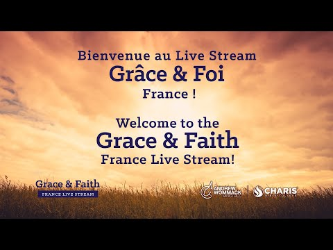 Grace and Faith with Andrew Wommack - France 2021
