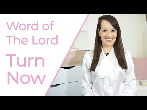 WORD OF LORD: TURN NOW
