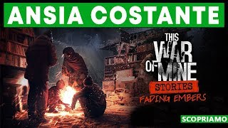 UN ULTIMO DLC ► THIS WAR OF MINE FADING EMBERS Gameplay ITA